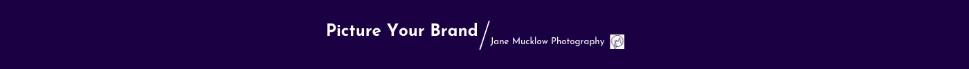 Picture Your Brand with Jane Mucklow Photography