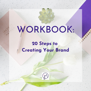 Featured image title for a Workbook of 20 steps to Creating Your Brand by Picture Your Brand/Jane Mucklow Photography