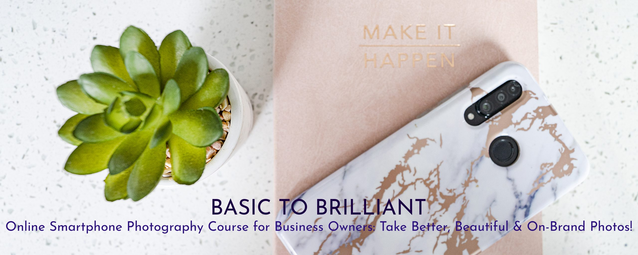 Title image for Basic to Brilliant photography course by Picture Your Brand/Jane Mucklow