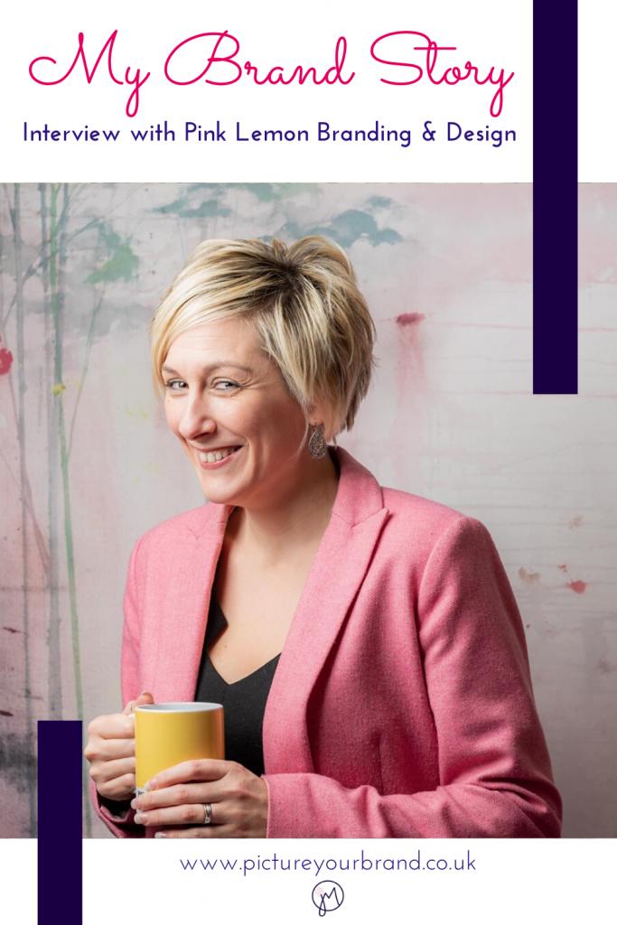 Blog picture for Pinterest, photo of Karen Davies of Pink Lemon Branding for blog interview My Brand Story blog