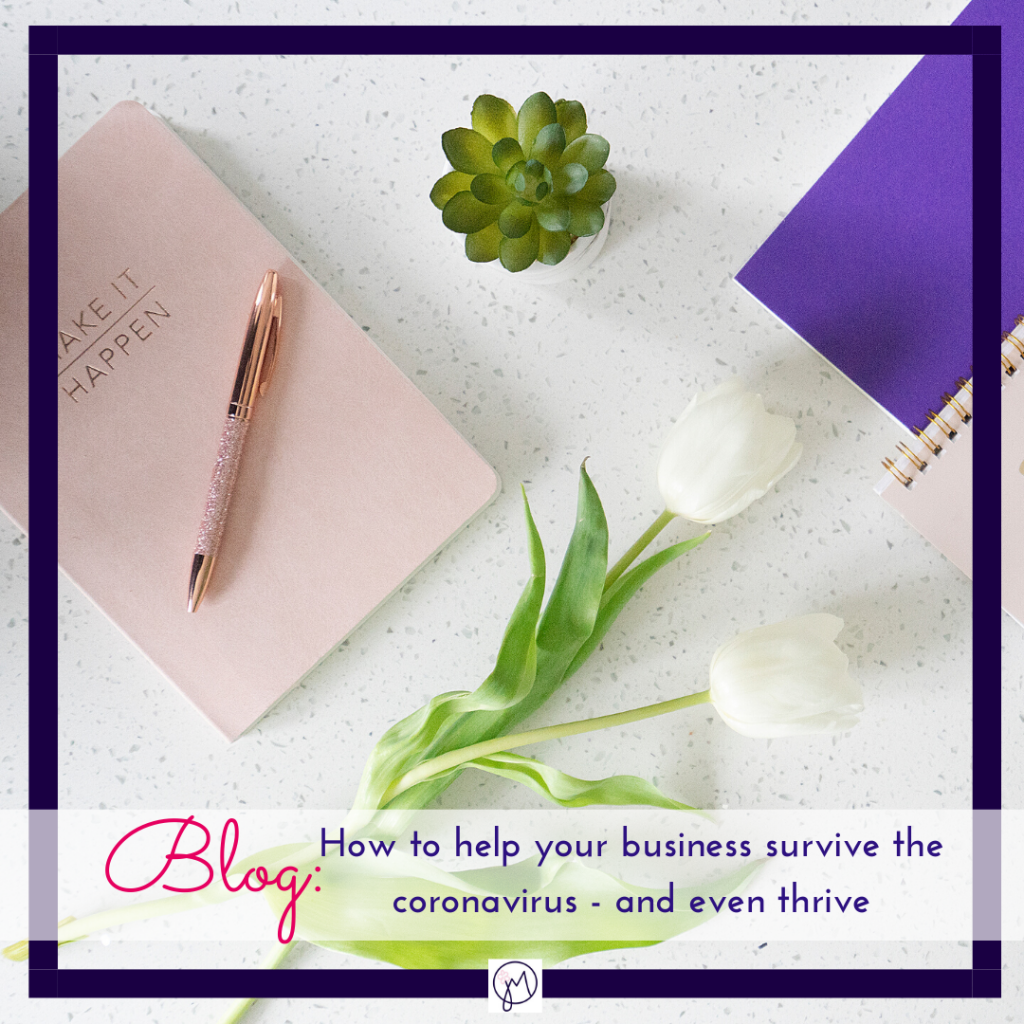 Featured Image for blog post on how to help your small business survive the coronavirus and thrive, things to do to keep working on your business during the coronavirus, by Jane Mucklow