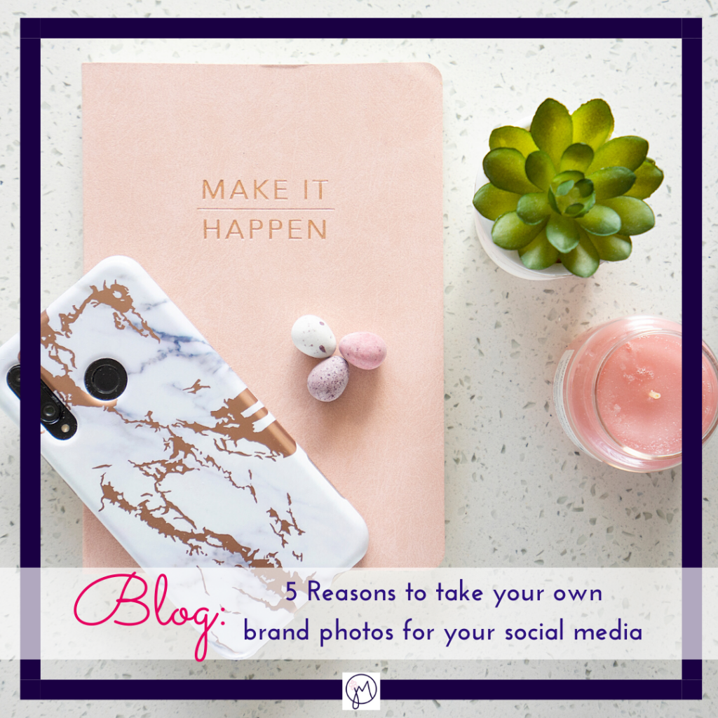 Featured Image for blog post on five reasons to take your own brand photos for your social media and other content, by Jane Mucklow of Picture Your Brand