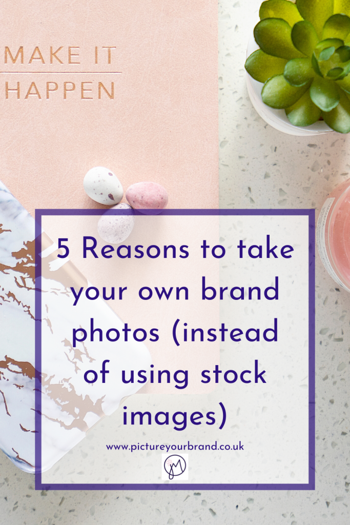 Reasons to take your own brand brand photos, blog by Jane Mucklow, Picture Your Brand - pinterest image
