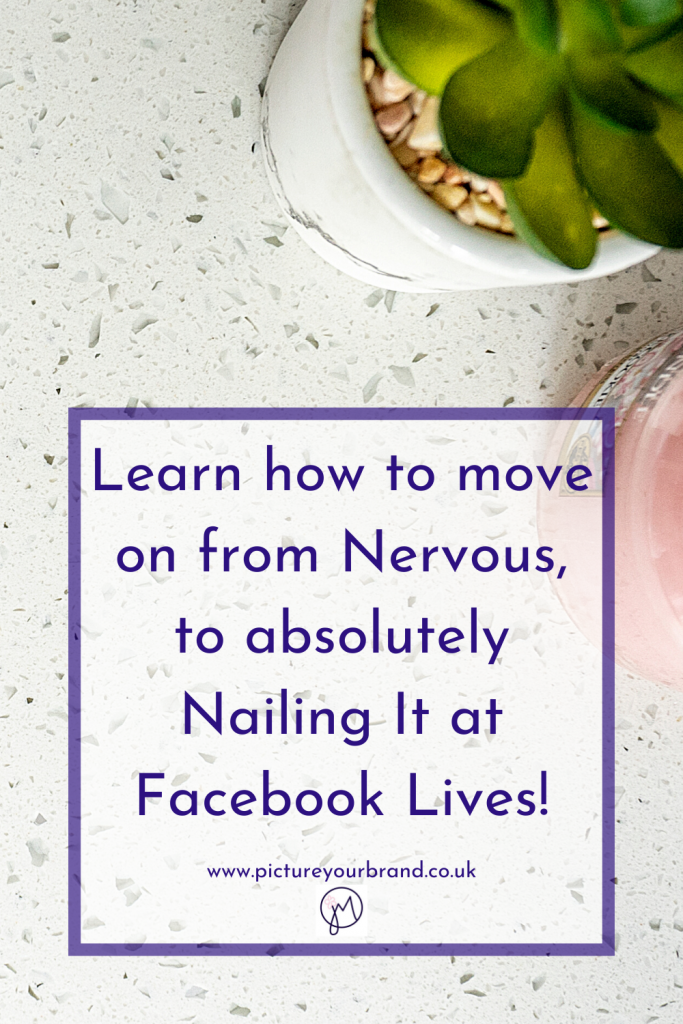 Pinterest image for the From Nervous to Nailing It at Facebook Lives course by Jane Mucklow / Picture Your Brand