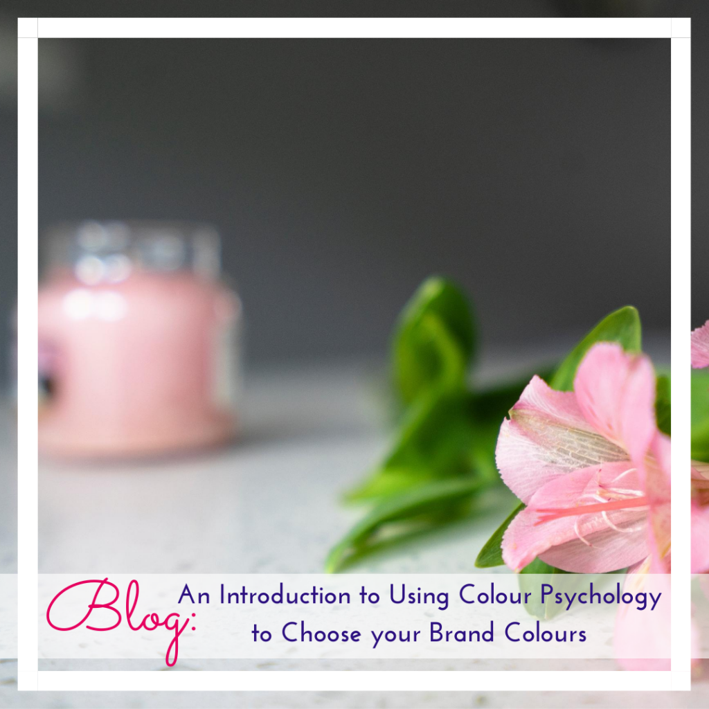 Photo of pink flowers and candle for blog post featured image on using colour psychology for choosing brand colours, by Jane Mucklow of Picture Your Brand